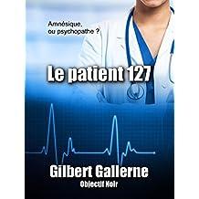 Le patient 127 (Thriller / Polar): Amnésique ou psychopathe ?