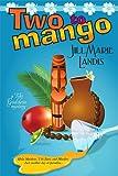 Two to Mango: Volume 2 (The Tiki Goddess Mystery Series)