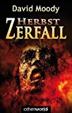 David Moody: Zerfall