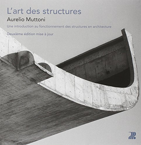 L'art des structures: Une introduction au fonctionnement des structures en architecture.
