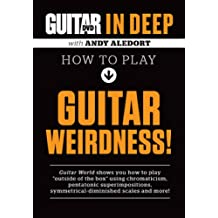 Guitar World in Deep- How to Play Guitar Weirdness