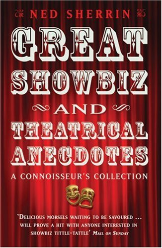 great-showbiz-theatrical-anecdotes-a-connoisseurs-collection-by-ned-sherrin-2008-10-25