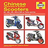 Chinese Taiwanese & Korean Scooters 50cc thru 200cc, 04-'09: 50, 100, 125, 150 & 200 cc Twist and Go (Haynes Service & Repair Manual)