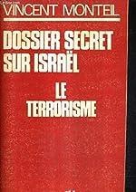 Dossier secret sur Israël - Le terrorisme (Rayon politique) de Vincent-Mansour Monteil