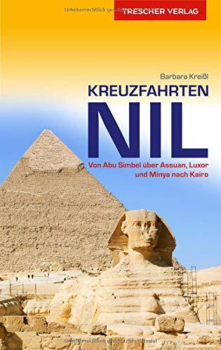 Reiseführer Kreuzfahrten Nil: Von Abu Simbel über Assuan, Luxor und Minya nach Kairo (Trescher-Reihe Reisen) -