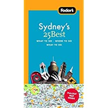 Fodor's Sydney's 25 Best, 5th Edition (Full-color Travel Guide, Band 5)
