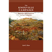 The Knoxville Campaign: Burnside and Longstreet in East Tennessee