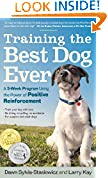 #4: Training the Best Dog Ever: A 5-Week Program Using the Power of Positive Reinforcement
