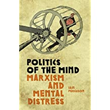 Politics of the Mind: Marxism and Mental Distress