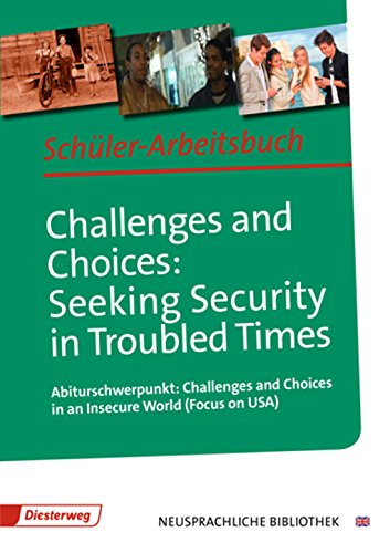 Diesterwegs Neusprachliche Bibliothek - Englische Abteilung / Sekundarstufe II: Challenges and Choices: Seeking Security in Troubled Times: ... Bibliothek - Englische Abteilung, Band 25)