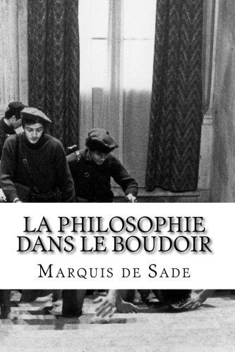 La Philosophie dans le boudoir: Les Instituteurs immoraux
