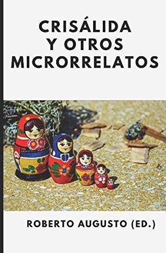 Crisálida y otros microrrelatos: I concurso de microrrelatos de Letra minúscula por Roberto Augusto
