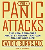 When Panic Attacks CD: The New, Drug-Free Anxiety Treatments That Can Change Your Life by David D., M.D. Burns (2006-05-09)