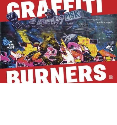 [(Graffiti Burners)] [ By (author) Bjorn Almqvist ] [June, 2011]