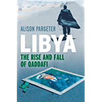 Libya: The Rise and Fall of Qaddafi (English Edition)