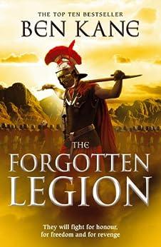 The Forgotten Legion: (The Forgotten Legion Chronicles No. 1) by [Kane, Ben]