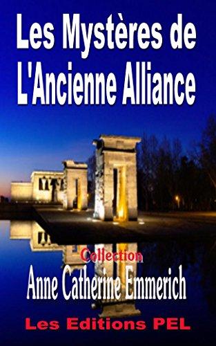 Les Mystres de l'Ancienne Alliance (Collection Anne-Catherine Emmerich t. 2)