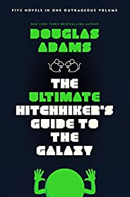 The Ultimate Hitchhiker's Guide to the Galaxy: Five Novels in One Outrageous Volume (English Edit