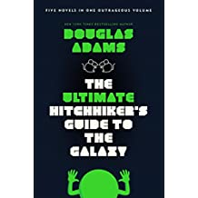 The Ultimate Hitchhiker's Guide to the Galaxy: Five Novels in One Outrageous Volume (English Edition)