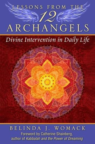 Lessons from the Twelve Archangels: Divine Intervention in Daily Life por Belinda J. Womack