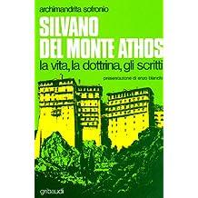Silvano del Monte Athos. La vita, la dottrina, gli scritti (Fonti spirituali russo-ortodosse)