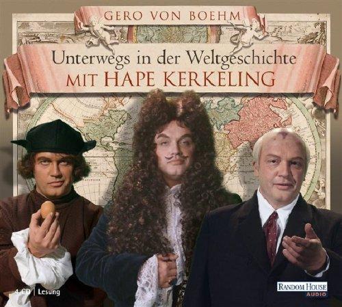 Unterwegs in der Weltgeschichte mit Hape Kerkeling (4CDs) von Boehm. Gero von (2011) Audio CD