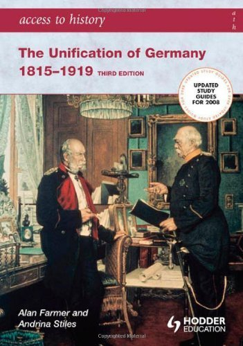 The Unification of Germany 1815-1919 (Access to History) by Farmer, Alan Published by Hodder Education (2007)