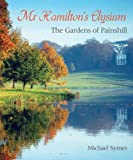 Mr Hamilton's Elysium: The Gardens of Painshill