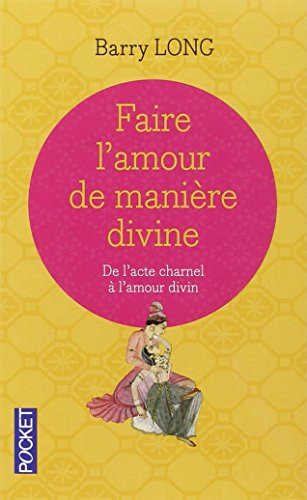 Faire l'amour de manière divine (Pocket Evolution) por Barry Long