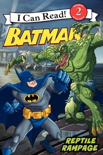 Batman Classic: Reptile Rampage (I Can Read Book 2) by Turner, Katharine (2012) Paperback