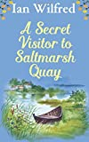 A Secret Vistor to Saltmarsh Quay
