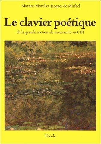 Le clavier poétique, de la grande section de maternelle au CE1 de Jacques de Miribel (1 janvier 1982) Broché