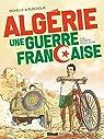 Algérie une guerre française, tome 1 : Derniers beaux jours par Richelle