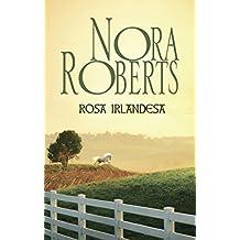 Rosa irlandesa (Nora Roberts)