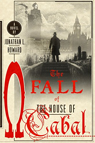 The Fall of the House of Cabal: A Novel (Johannes Cabal Novels Book 5) (English Edition)