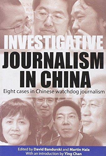 Investigative Journalism in China: Eight Cases in Chinese Watchdog Journalism by David Bandurski (2010-07-06)