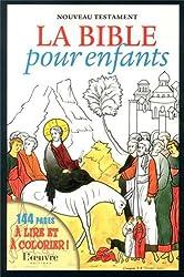 La Bible pour enfants : Nouveau Testament