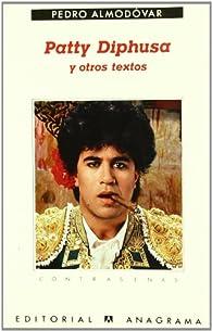 Patty Diphusa y otros textos par Pedro Almodóvar