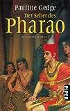 Der Seher des Pharao: Historischer Roman - Pauline Gedge