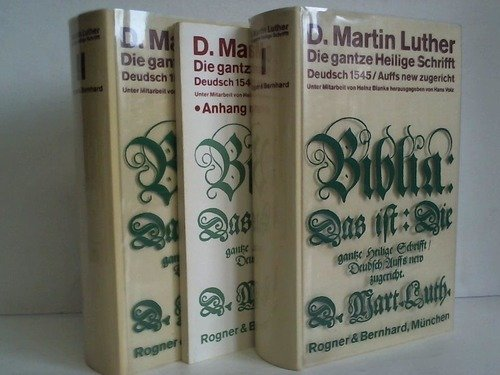 Die gantze Heilige Schrift. Deudsch Wittenberg 1545/Auffs new zugericht. 2 Bände u. 1 Band: Anhang, zusammen 3 Bände