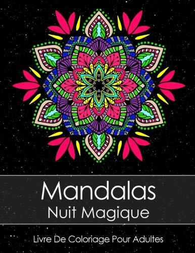 Livre De Coloriage Pour Adultes: Mandalas Nuit Magique par Topo Coloring Book