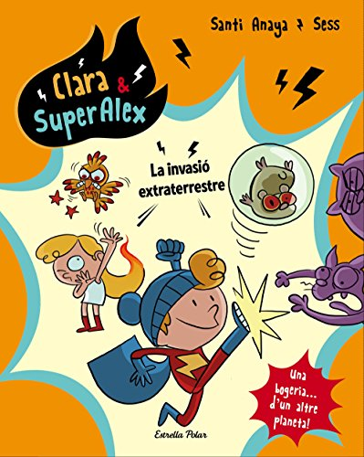 Clara & SuperÀlex. La invasió extraterrestre (Catalan Edition)