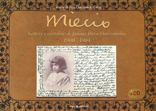Miecio. Lettere e cartoline di Janina Roza Horszowski 1900-1904. Con CD Audio