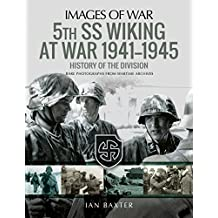5th SS Division Wiking at War 1941-1945: History of the Division: Rare Photographs from Wartime Archives (Images of War)