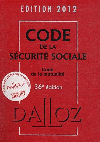 Code de la sécurité sociale, code de la mutualité 2012-36e éd.: Codes Dalloz Professionnels