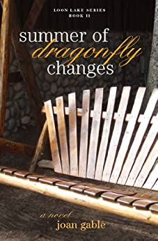 Summer of Dragonfly Changes (Loon Lake Series Book 2) (English Edition) di [Gable, Joan]