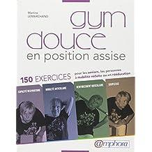 Gym Douce en Position Assise - 150 Exercices pour seniors ac6e028760e