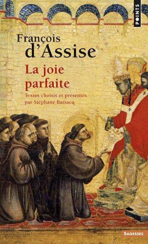François d'Assise. La joie parfaite par Stephane Barsacq