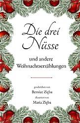 Die drei Nüsse: und andere Weihnachtserzählungen (Edition Märchen, Band 10)