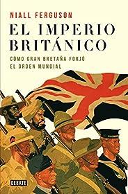 El imperio británico: Cómo Gran Bretaña forjó el orden mundial